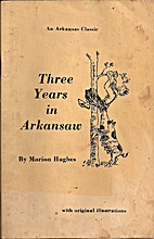 Three Years in Arkansaw by Marion Hughes