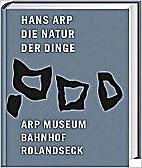 Hans Arp : die Natur der Dinge by Hans Arp