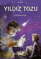 Yıldız tozu hikâye by Mustafa Kutlu