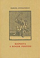 Risposta a Roger Perfide by Marcel…
