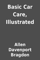 Basic Car Care, Illustrated by Allen…