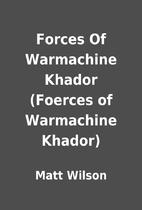 Forces Of Warmachine Khador (Foerces of…