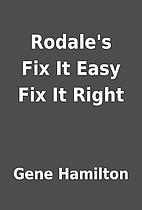 Rodale's Fix It Easy Fix It Right by Gene…