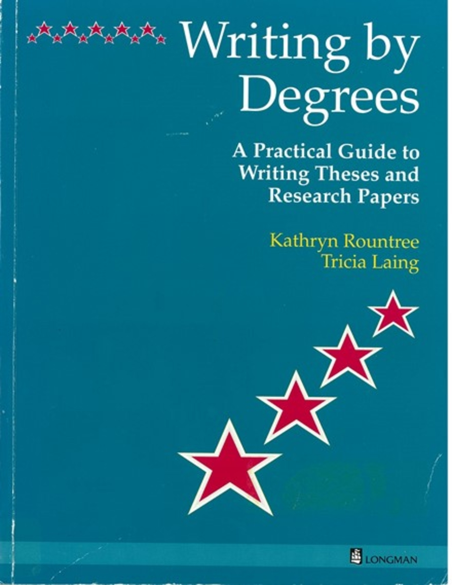 writing by degrees a practical guide to writing thesis and research papers