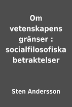 Om vetenskapens gränser : socialfilosofiska…