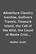Adventure Classics Ivanhoe, Gullivers…