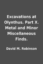 Excavations at Olynthus. Part X. Metal and…