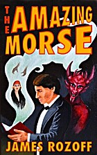 The Amazing Morse by James Rozoff