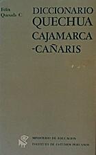 Diccionario Quechua: Cajamarca - Ca�aris by…
