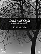 Dark and Light: A Small Collection of Poetry…