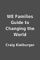 WE Families Guide to Changing the World by…