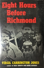 Eight hours before Richmond by Virgil…