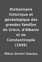 Dictionnaire historique et généalogique…