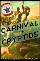 Carnival of Cryptids: An Anthology of…
