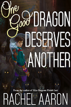 One Good Dragon Deserves Another by Rachel…