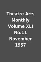 Theatre Arts Monthly Volume XLI No.11…