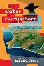 When Water Was Everywhere by Barbara Crane