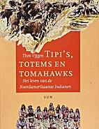 Tipi's, totems en tomahawks : het leven van…