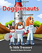 Doggienauts by Addie Broussard