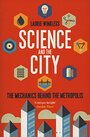 Science and the City: The Mechanics Behind the Metropolis (Sigma) by Laurie Winkless