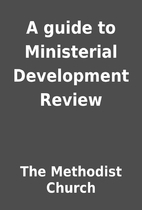 A guide to Ministerial Development Review by…