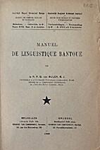 Manuel de linguistique Bantoue by Gaston Van…