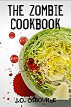 The Zombie Cookbook by J.O. Osbourne