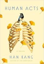 Human Acts: A Novel by Han Kang