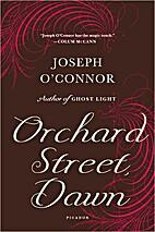 Orchard Street, Dawn by Joseph O'Connor