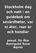 Stockholm dag och natt : en guidebok om…