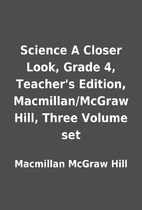Science A Closer Look, Grade 4, Teacher's…