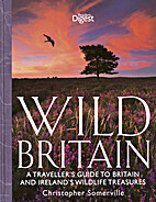 Wild Britain: A Traveller's Guide to Britain…