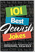 101 Best Jewish Jokes by Hershel Shanks