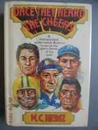 Once they heard the cheers by W. C. Heinz