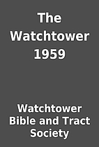 The Watchtower 1959 by Watchtower Bible and…