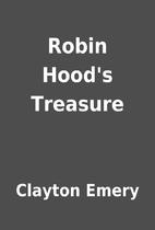 Robin Hood's Treasure by Clayton Emery