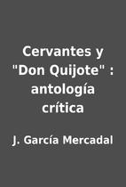 Cervantes y Don Quijote : antología…