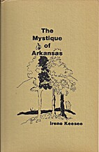 The Mystique of Arkansas by Irene Keesee