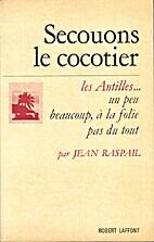 Secouons le cocotier by Jean Raspail