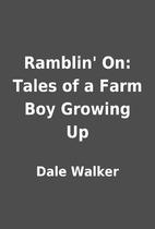 Ramblin' On: Tales of a Farm Boy Growing Up…