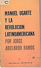 Manuel Ugarte y la Revolución…
