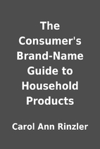 The Consumer's Brand-Name Guide to Household…