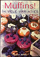 Muffins ! in vele variaties by Esther Brody
