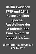 Berlin zwischen 1789 und 1848 : Facetten…
