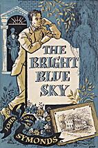 The bright blue sky by John Symonds