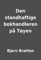 Den standhaftige bokhandleren på Tøyen by…