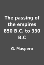 The passing of the empires 850 B.C. to 330…