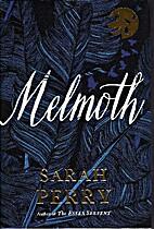 Melmoth: A Novel by Sarah Perry
