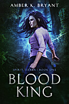 Blood King by Amber K. Bryant