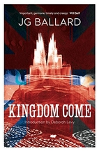 Kingdom Come: A Novel by J. G. Ballard